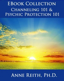 Channeling Ebook_Psychic Protection Ebook by Anne Reith, Ph.D.